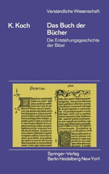 Das Buch Der Bucher: Die Entstehungsgeschichte Der Bibel - Verstandliche Wissenschaft - Klaus Koch - Bøger - Springer-Verlag Berlin and Heidelberg Gm - 9783540052654 - 1/12-1983
