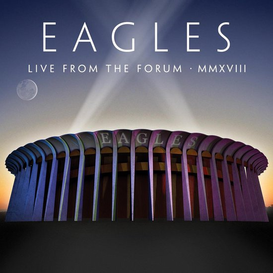 Live from the Forum MMXVIII - Eagles - Musik - RHINO - 0603497847655 - October 16, 2020