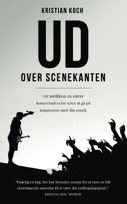 Ud Over Scenekanten - Kristian Koch - Bøger - Presentation Skills - 9788740915655 - September 20, 2019