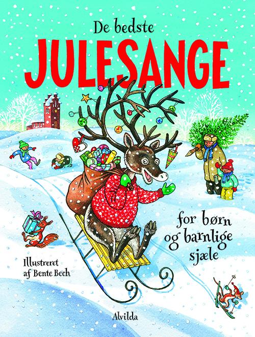De bedste julesange for børn og barnlige sjæle - Bente Bech - Bøger - Forlaget Alvilda - 9788741501659 - 15/9-2019