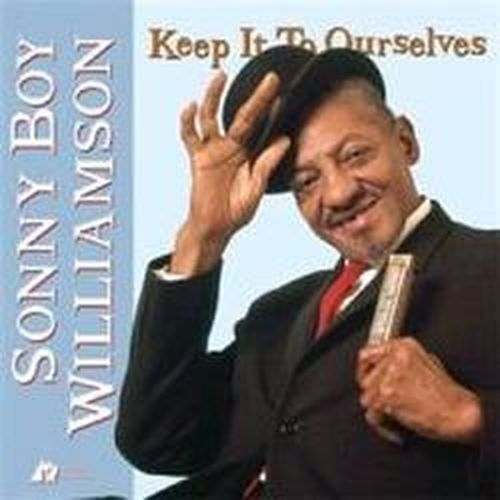 Keep It to Ourselves - Sonny Boy Williamson - Musik - ANALOGUE PRODUCTIONS - 0753088003660 - March 28, 2013