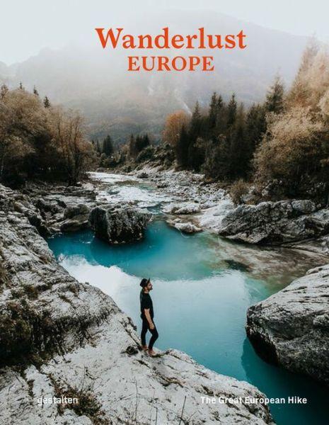 Wanderlust Europe: The Great European Hike -  - Bøger - Die Gestalten Verlag - 9783899558661 - 10/11-2020