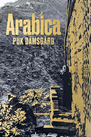 Arabica - Puk Damsgård - Bøger - Politikens Forlag - 9788740053661 - 8/11-2020