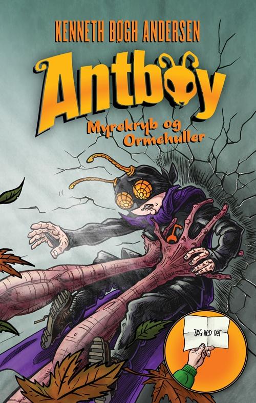 Antboy vender tilbage: Antboy vender tilbage 1 - Myrekryb og ormehuller - Kenneth Bøgh Andersen - Bøger - Høst og Søn - 9788763861663 - 7/2-2020