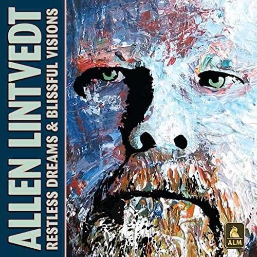 Restless Dreams & Blissful Visions - Allen Lintvedt - Musik - Allen Lintvedt Music - 0752423760664 - July 21, 2014