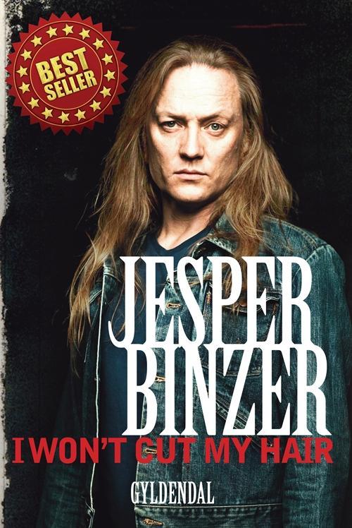 I won t cut my hair - Jesper Binzer - Bøger - Gyldendal - 9788702154665 - 15/10-2013