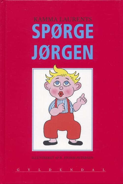 Spørge Jørgen - Robert Storm Petersen; Kamma Laurents - Bøger - Gyldendal - 9788700323667 - July 11, 2000