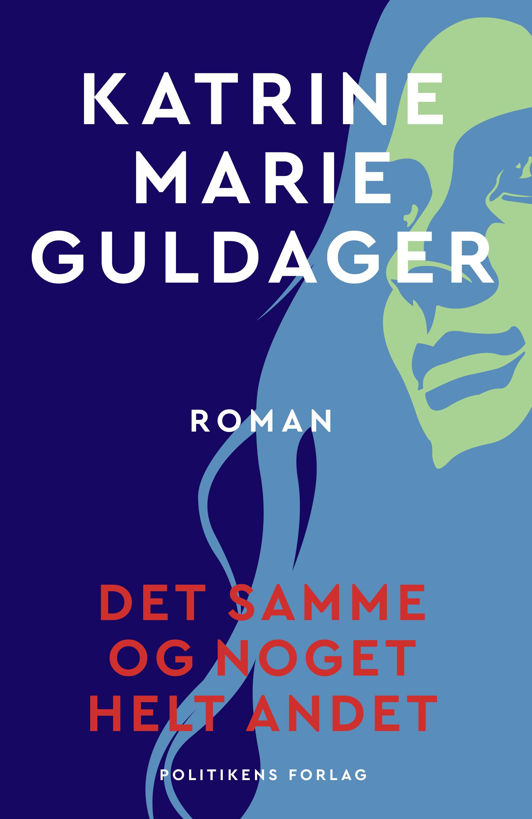 Det samme og noget helt andet - Katrine Marie Guldager - Bøger - Politikens Forlag - 9788740064667 - January 4, 2021