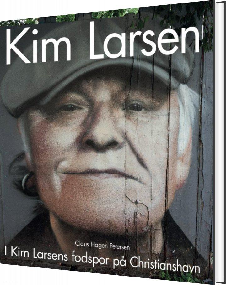 Kim Larsen - Claus Hagen Petersen - Bøger - Globe - 9788742510667 - 15/11-2019