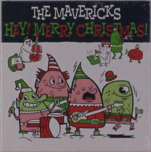 Hey Merry Christmas - Mavericks - Musik - Mono Mundo - 0752830541672 - November 2, 2018