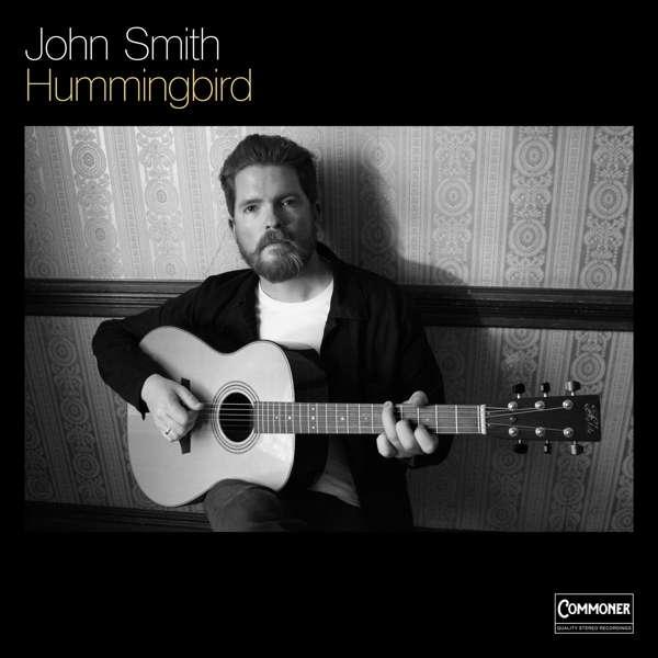 Hummingbird - John Smith - Musik - Thirty Tigers - 0752830544673 - October 12, 2018