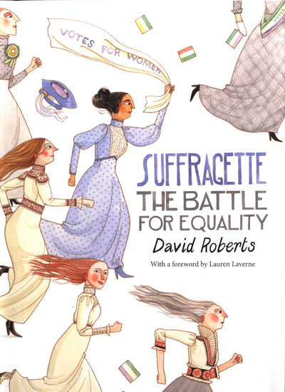 Suffragette: The Battle for Equality - David Roberts - Bøger - Pan Macmillan - 9781509839674 - 28/5-2018