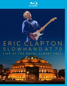 Slowhand At 70 - Live The Royal Albert Hall - Eric Clapton - Film - EAGLE ROCK ENTERTAINMENT - 5051300527679 - November 12, 2015