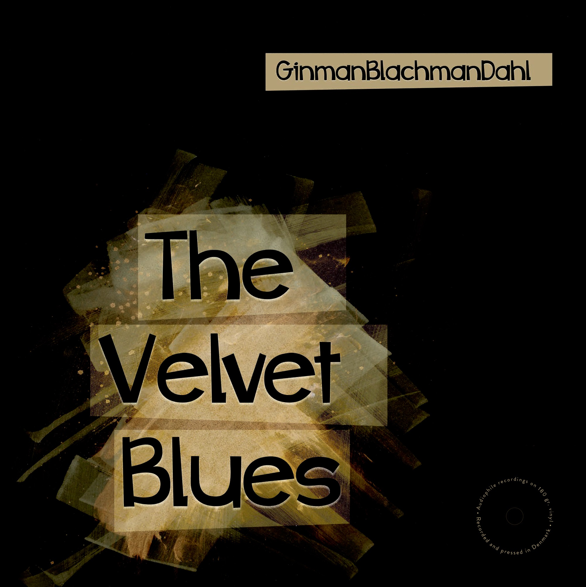 The Velvet Blues - GinmanBlachmanDahl - Musik -  - 5703120111681 - 13/5-2020