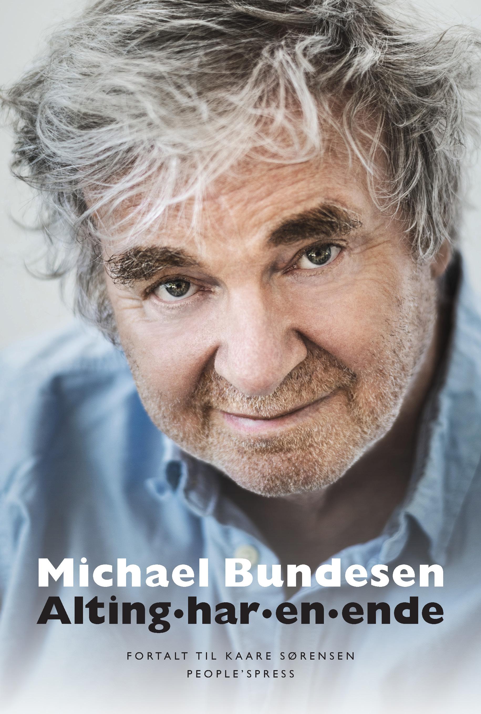 Alting har en ende - Michael Bundesen - Bøger - People'sPress - 9788772005683 - 7/11-2018