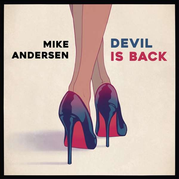 Devil is Back - Mike Andersen - Musik - CABLE CAR - 4042564175684 - 11/5-2017
