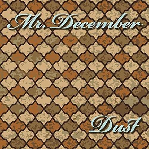 Dust - Mr December - Musik - Mr. December - 0752423760688 - September 1, 2014