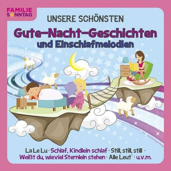 Unsere Schonsten: Gute-nacht-geschichten - Familie Sonntag - Musik - KARUSSELL - 0602577868689 - February 7, 2020