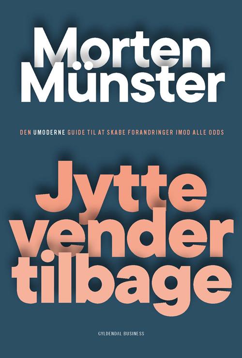 Jytte vender tilbage - Morten Münster - Bøger - Gyldendal Business - 9788702297690 - 1. september 2020