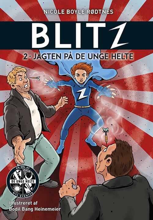 Blitz: Blitz 2: Jagten på de unge helte - Nicole Boyle Rødtnes - Bøger - Forlaget Alvilda - 9788741515694 - February 1, 2021