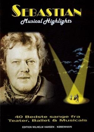 Musical highlights - 40 sange fra teater, ballet og musicals - Sebastian - Bøger - Wilhelm Hansen - 9788759808696 - 29/4-1997