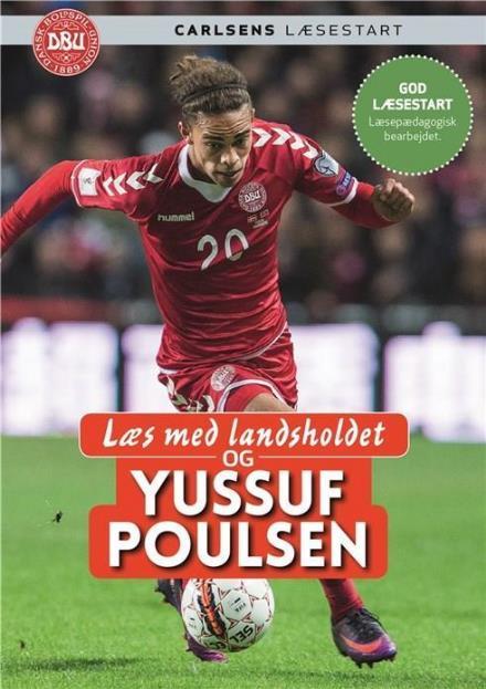 Læs med landsholdet: Læs med landsholdet - og Yussuf Poulsen - Yussuf Poulsen; Ole Sønnichsen - Bøger - CARLSEN - 9788711690697 - March 21, 2017