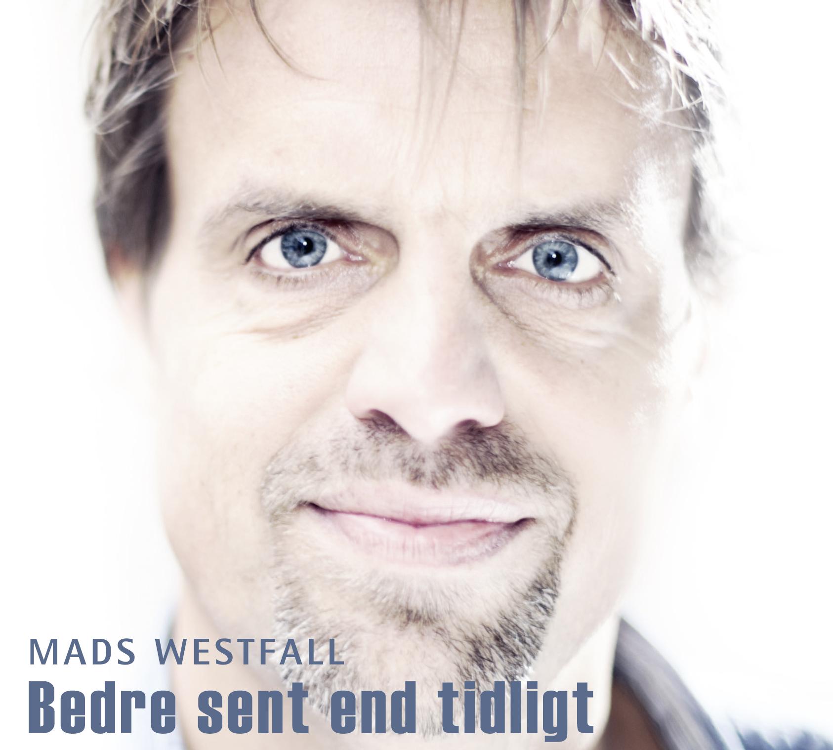 Bedre Sent End Tidligt - Mads Westfall - Musik - GTW - 5707471019702 - 24/1-2011
