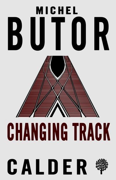 Changing Track - Michel Butor - Bøger - Alma Books Ltd - 9780714545707 - 23/11-2017