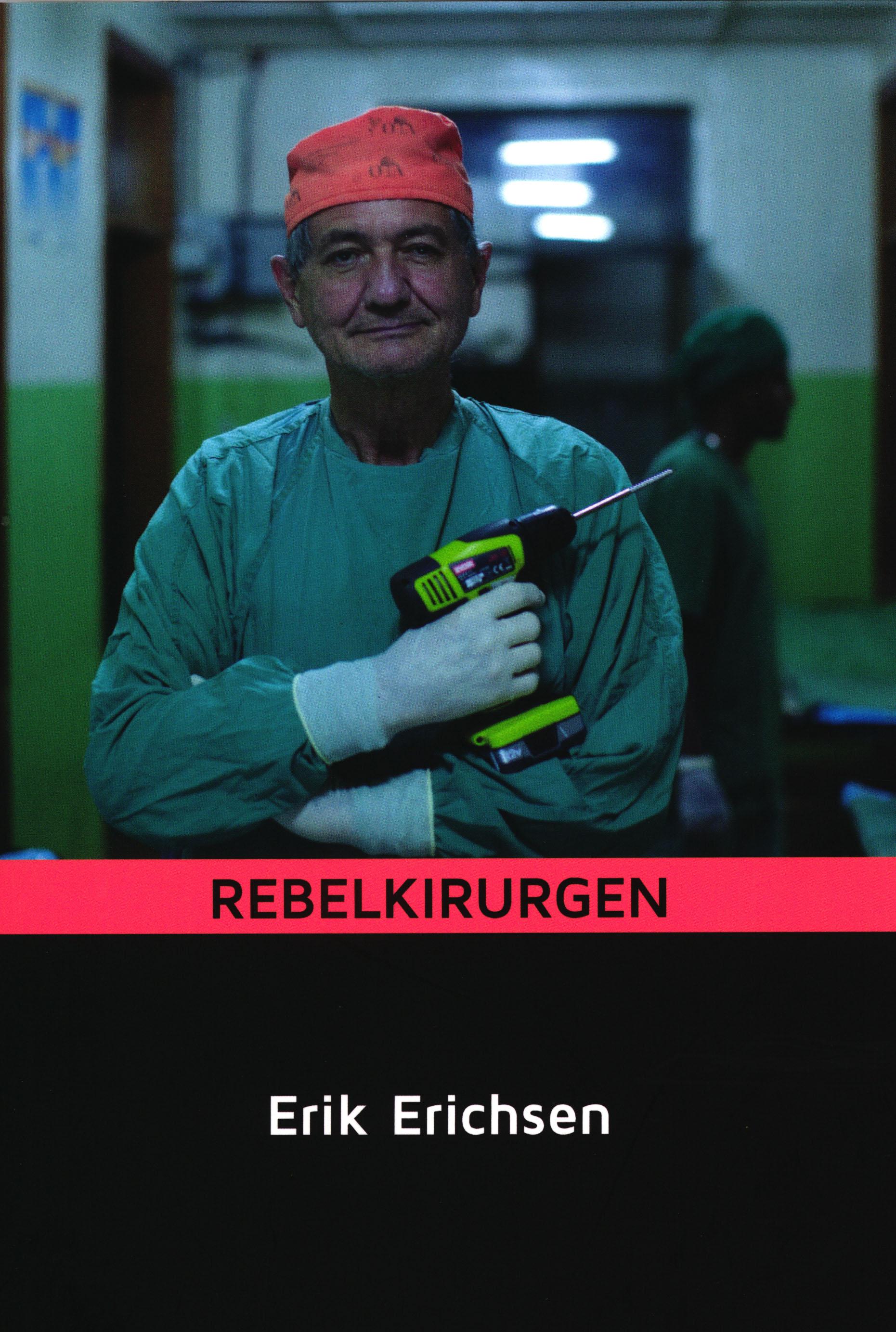 Rebelkirugen - Erik Erichsen - Bøger - Rebelkirugens Forlag - 9788797126707 - 6/6-2019