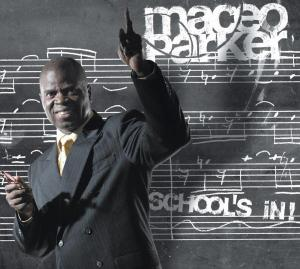 School's in - Maceo Parker - Musik - BHM - 0090204899708 - 10/3-2005