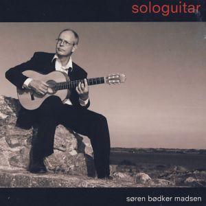 Sologuitar - Søren Bødker Madsen - Musik - Guitarsolo - 5709283749709 - 22/1-2007