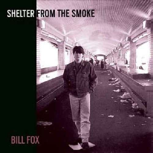 Shelter from the Smoke - Bill Fox - Musik - SCAT - 0753417007710 - January 22, 2021