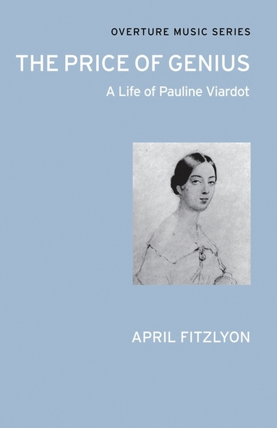 The Price of Genius: A Life of Pauline Viardot - April Fitzlyon - Bøger - Alma Books Ltd - 9780714543710 - 1/11-2011