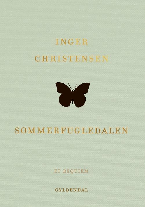 Genudgivelser Gavebøger: Sommerfugledalen - Inger Christensen - Bøger - Gyldendal - 9788702272710 - October 25, 2018