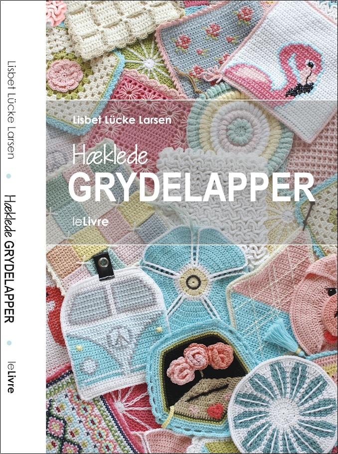 Hæklede GRYDELAPPER - Lisbet Lücke Larsen - Bøger - leLivre - 9788799925711 - 28/8-2017