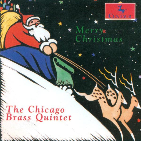 Merry Christmas - Chicago Brass Quintet - Musik - CENTAUR - 0044747203720 - 21/6-2005