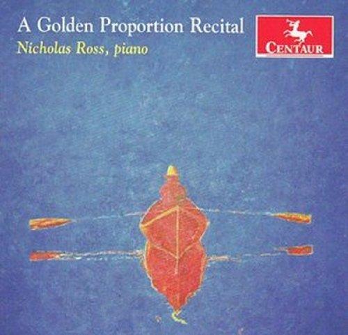 A Golden Proportion Recital - Nicholas Ross - Musik - CENTAUR - 0044747315720 - 21/3-2012