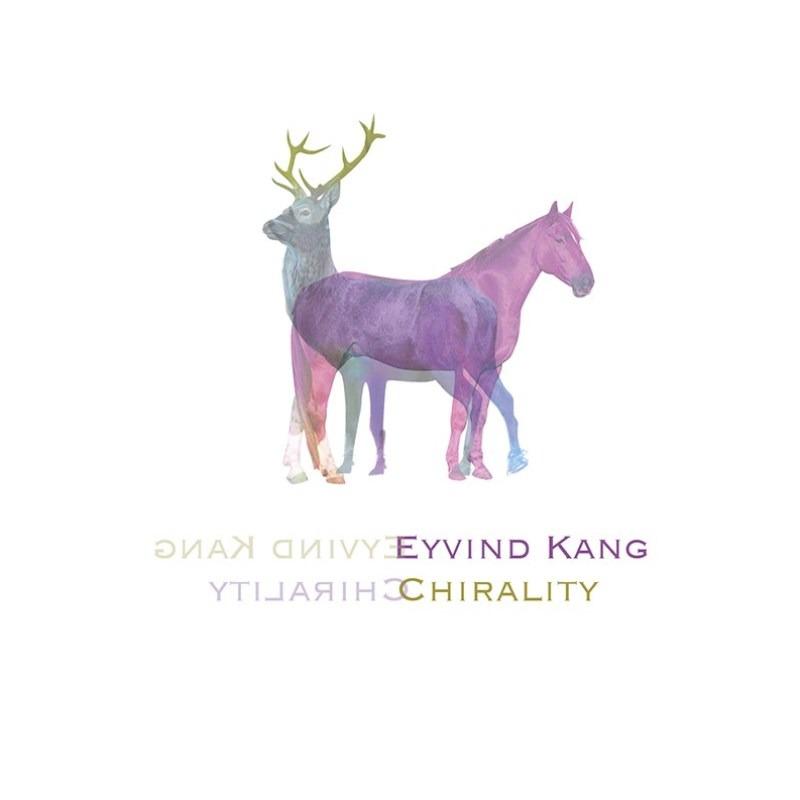 Chirality - Eyvind Kang - Musik - ANGELICA - 0752725041720 - January 3, 2020