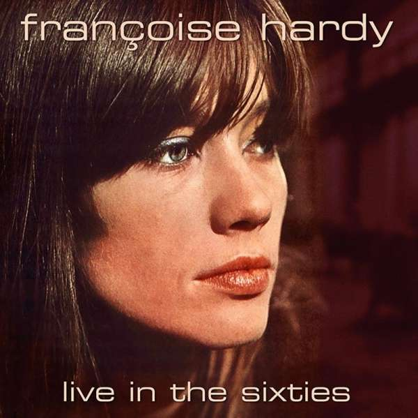 Live in the Sixties - Francoise Hardy - Musik - AIR CUTS - 5292317808720 - January 11, 2019