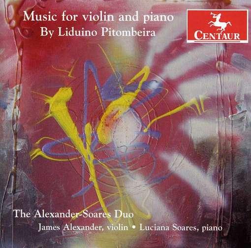 Music for Violin & Piano - L. Pitombeira - Musik - CENTAUR - 0044747321721 - December 4, 2012