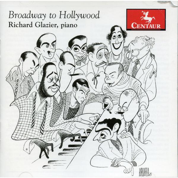 Broadway to Hollywood - Richard Glazier - Musik - Centaur - 0044747334721 - June 10, 2014