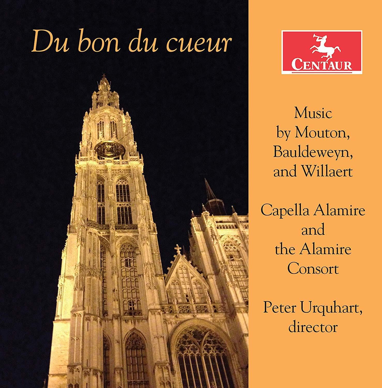 Du Bon Du Cueur - Alamire Consort / Capella Alamire - Musik - CENTAUR - 0044747363721 - September 6, 2019