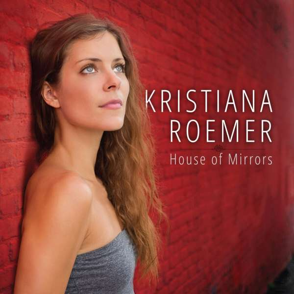House of Mirrors - Kristiana Roemer - Musik - DELTA - 0016728159722 - 22/11-2020