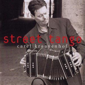Street Tango - Carel Kraayenhof - Musik - UNIVERSE PRODUCTIIONS - 0044003836723 - September 11, 2003