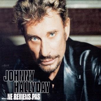 Ne Reviens Pas - Johnny Hallyday - Musik - UNIVERSAL - 0044006372723 - 15/8-2018