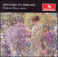 Devoted to Debussy - Debussy / Rust - Musik - Centaur - 0044747286723 - 26/6-2007