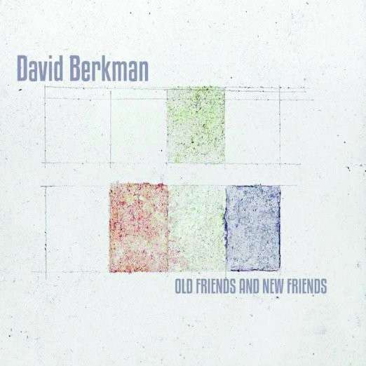 Old and New Friends - David Berkman - Musik - JAZZ - 0753957217723 - May 4, 2015