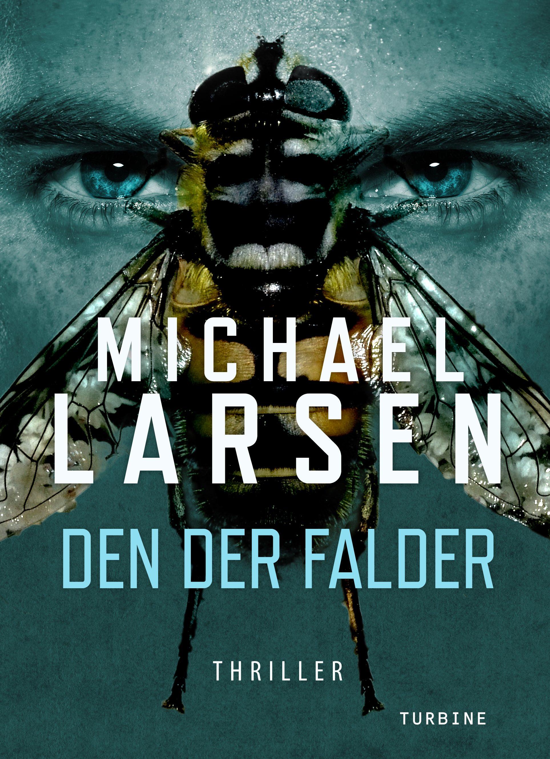 Den der falder - Michael Larsen - Bøger - Turbine - 9788740621723 - 18/3-2020