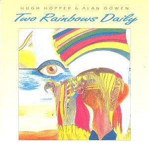 Two Rainbows Daily - Hopper, Hugh / Alan Gowen - Musik - CUNEIFORM REC - 0045775007724 - 15/9-1995
