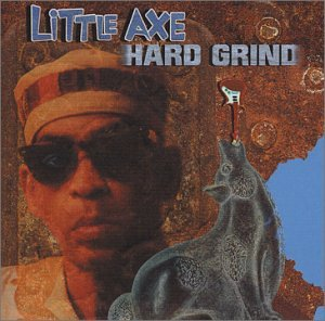 Hard Grind - Little Axe - Musik - HIP HOP - 0045778035724 - 3/8-2005